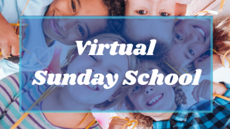 Virtual Sunday School (online)